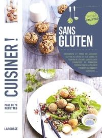 Larousse - Sans gluten - Plus de 70 recettes, avec des pas à pas.