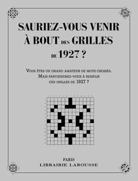 Larousse - Sauriez-vous venir à bout des grilles de 1927 ?.