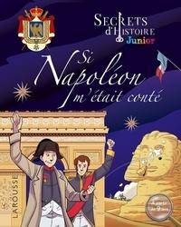 Larousse - Si Napoléon m'était conté.