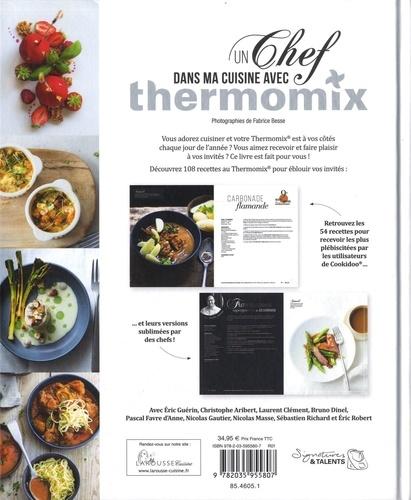 Un chef dans ma cuisine avec Thermomix. 9 chefs revisitent les meilleures recettes Thermomix !