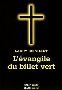 Larry Beinhart - L'évangile du billet vert.