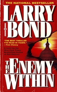 Larry Bond - The Enemy Within.
