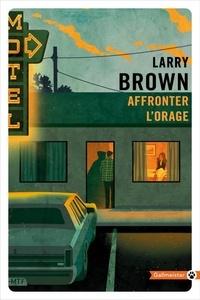 Larry Brown - Affronter l'orage.