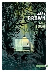 Larry Brown - Sale boulot.