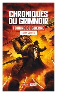 Larry Correia - Chroniques du Grimnoir Tome 3 : Foudre de guerre.