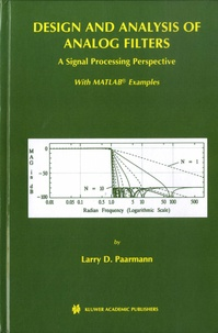 Larry D. Paarmann - Design and Analysis of Analog Filters - A Signal Processing Perspective.