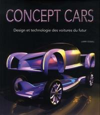 Larry Edsall - Concept cars - Design et technologie des voitures du futur.