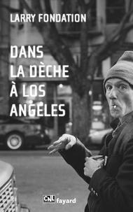 Larry Fondation - Dans la dèche à Los Angeles.