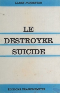 Larry Forrester - Le destroyer-suicide.