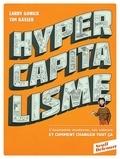 Larry Gonick et Tim Kasser - Hypercapitalisme - L'économie moderne, ses valeurs et comment changer tout ça.