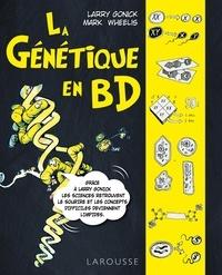 Larry Gonick et Mark Wheelis - La génétique en BD.