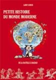 Larry Gonick - Petite histoire du monde moderne Tome 2 : De La Bastille à Bagdad.