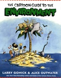 Larry Gonick et Alice Outwater - The Cartoon Guide to the Environment.