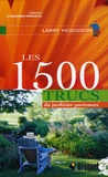 Larry Hodgson - Les 1500 trucs du Jardinier paresseux.