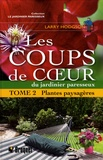 Larry Hodgson - Les coups de coeur du jardinier paresseux - Tome 2, Plantes paysagères.