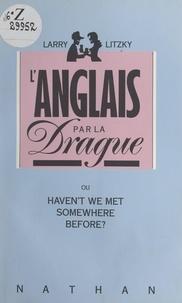 Larry Litzky et Robert Scouvart - L'anglais par la drague.