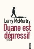 Larry McMurtry - Duane est dépressif.