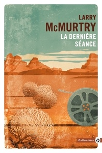 Larry McMurtry - La dernière séance.