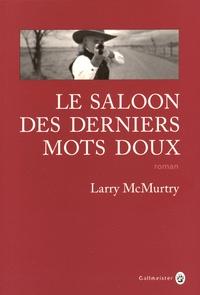 Larry McMurtry - Le saloon des derniers mots doux.