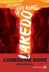 Larry McMurtry - Lonesome Dove  : Les rues de Laredo.