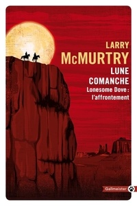 Larry McMurtry - Lonesome Dove Tome 2 : Lune comanche - Lonesome Dove : l'affrontement.