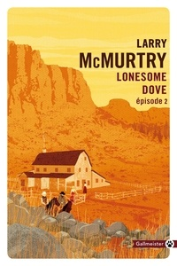 Larry McMurtry - Lonesome Dove Tome 2 : .
