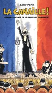 Larry Portis - La canaille ! - Histoire sociale de la chanson française.