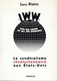 Larry Portis - Le syndicalisme révolutionnaire aux Etats-Unis.