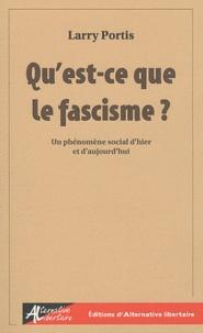 Larry Portis - Qu'est-ce que le fascisme ? - Un phénomène social d'hier et d'aujourd'hui.