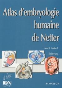 Atlas d'embryologie humaine de Netter - Larry-R Cochard pdf epub