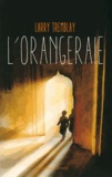 Larry Tremblay - L'orangeraie.