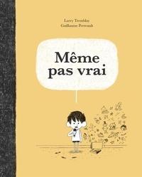 Larry Tremblay et Guillaume Perreault - Même pas vrai.