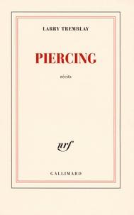 Larry Tremblay - Piercing.