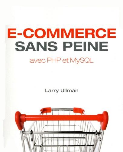 Larry Ullman - E-commerce sans peine avec PHP et MySQL.