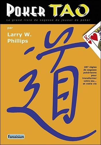Larry W. Phillips - Poker Tao.