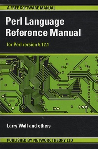 Larry Wall - Perl Language Reference Manual - For Perl Version 5.12.1.