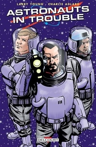 Larry Young et Charlie Adlard - Astronauts in Trouble.