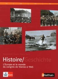 Lars Boesenberg et Michaela Braun - Manuel histoire franco-allemand - Tome 2, L'Europe et le monde du Congrès de Vienne à 1945.
