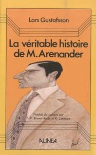 Lars Gustafsson - La véritable histoire de Monsieur Arenander.