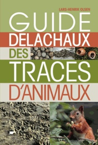 Lars-Henrik Olsen - Guide Delachaux des traces d'animaux.