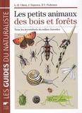 Lars-Henrik Olsen et Jakob Sunesen - Les petits animaux des bois et des forêts - Tous les invertébrés du milieu forestier.