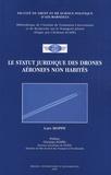 Lars Hoppe - Le statut juridique des drones aéronefs non habités.