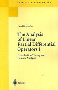 Lars Hörmander - The Analysis of Linear Partial Differential Operators - Tome 1, Distribution Theory and Fourier Analysis.
