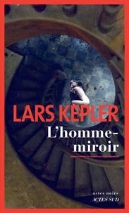 Lars Kepler - L'homme-miroir.