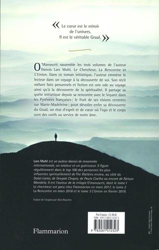O' Manuscrit. Le Chercheur ; La Rencontre ; L'Union