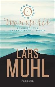 Lars Muhl - O' Manuscrit - Le Chercheur ; La Rencontre ; L'Union.