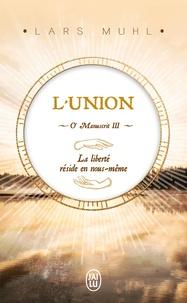 Lars Muhl - O' Manuscrit - Tome 3, L'union.