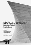 Lars Muller publishers - Marcel Breuer : building global institutions.
