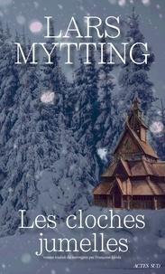 Lars Mytting - Les cloches jumelles.
