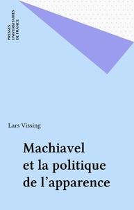Lars Vissing - Machiavel et la politique de l'apparence.